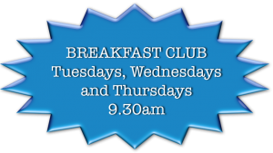Breakfast Club Tues Wed Thurs 9.30